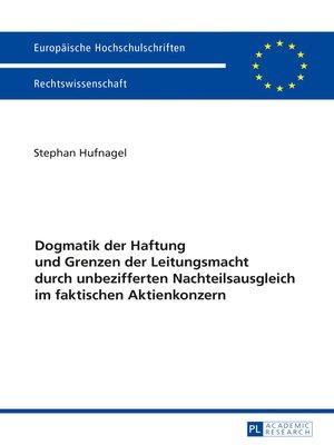 cover image of Dogmatik der Haftung und Grenzen der Leitungsmacht durch unbezifferten Nachteilsausgleich im faktischen Aktienkonzern