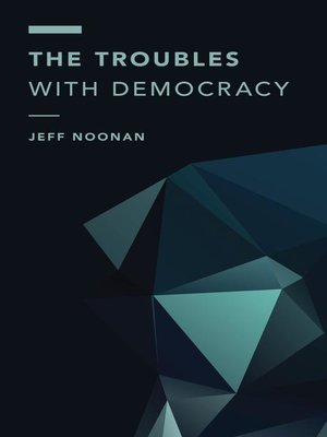 cover image of The Troubles with Democracy