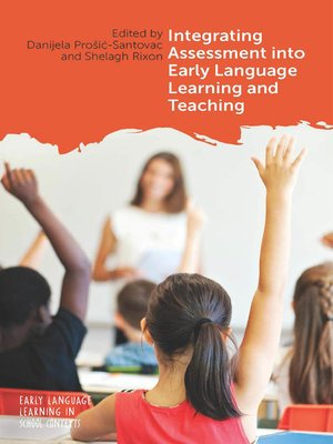 cover image of Integrating Assessment into Early Language Learning and Teaching