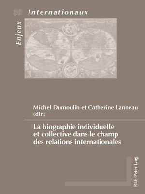 cover image of La biographie individuelle et collective dans le champ des relations internationales