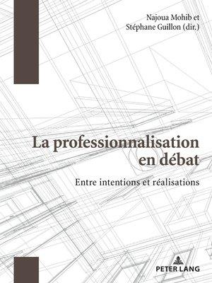 cover image of La professionnalisation en débat