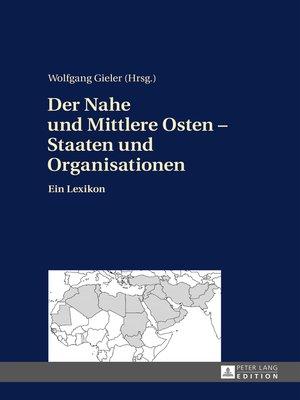 cover image of Der Nahe und Mittlere Osten  Ein Staatenlexikon