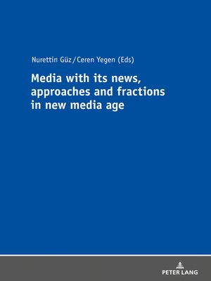 cover image of Media with its news, approaches and fractions in the new media age