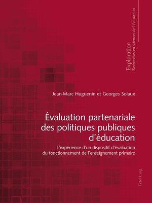cover image of Évaluation partenariale des politiques publiques déducation