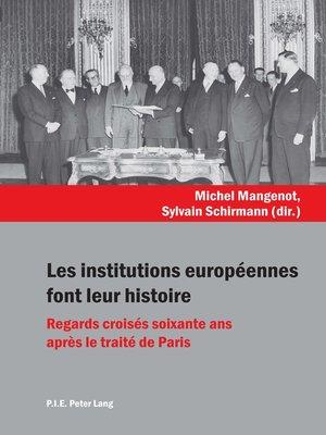 cover image of Les institutions européennes font leur histoire