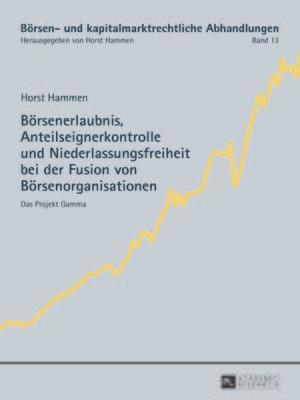 cover image of Boersenerlaubnis, Anteilseignerkontrolle und Niederlassungsfreiheit bei der Fusion von Boersenorganisationen