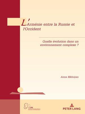 cover image of L'Arménie entre la Russie et l'Occident