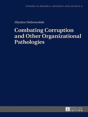 cover image of Combating Corruption and Other Organizational Pathologies