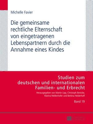 cover image of Die gemeinsame rechtliche Elternschaft von eingetragenen Lebenspartnern durch die Annahme eines Kindes