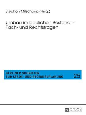 cover image of Umbau im baulichen Bestand  Fach- und Rechtsfragen