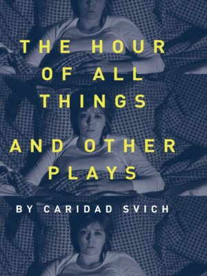 cover image of The Hour of All Things and Other Plays