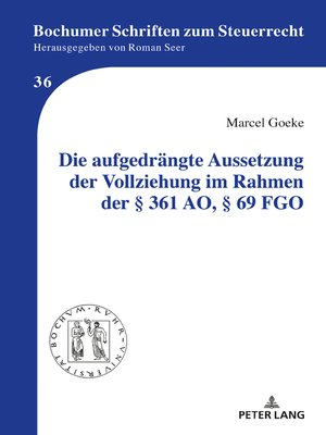 cover image of Die aufgedraengte Aussetzung der Vollziehung im Rahmen der § 361 AO, § 69 FGO
