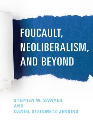 cover image of Foucault, Neoliberalism, and Beyond
