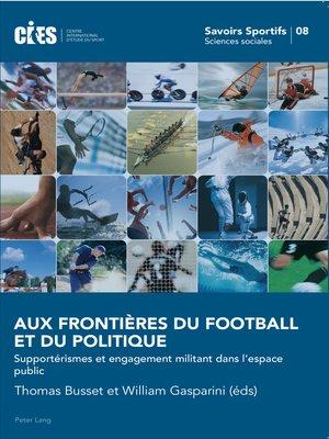 cover image of Aux frontières du football et du politique