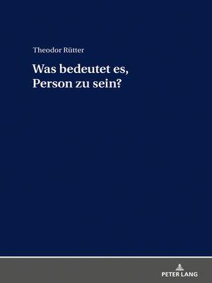 cover image of Was bedeutet es, Person zu sein?