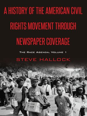 cover image of A History of the American Civil Rights Movement Through Newspaper Coverage