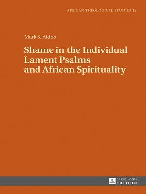 cover image of Shame in the Individual Lament Psalms and African Spirituality