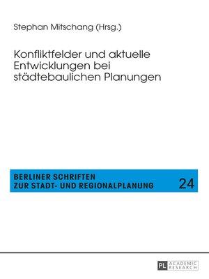 cover image of Konfliktfelder und aktuelle Entwicklungen bei staedtebaulichen Planungen