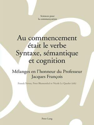 cover image of Au commencement était le verbe  Syntaxe, sémantique et cognition