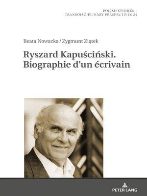 cover image of Ryszard Kapuściński. Biographie dun écrivain