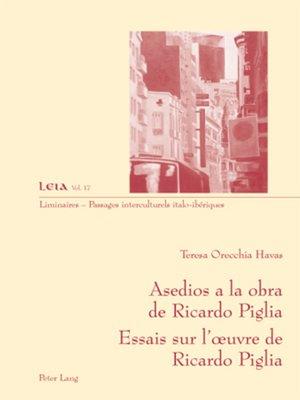 cover image of Asedios a la obra de Ricardo Piglia— Essais sur lœuvre de Ricardo Piglia