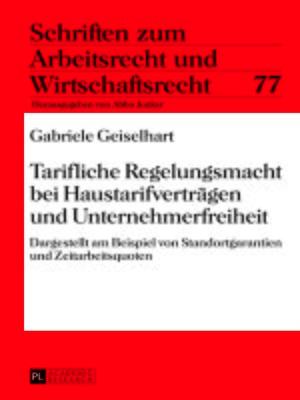 cover image of Tarifliche Regelungsmacht bei Haustarifvertraegen und Unternehmerfreiheit
