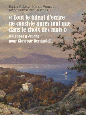 cover image of « Tout le talent d'écrire ne consiste après tout que dans le choix des mots »