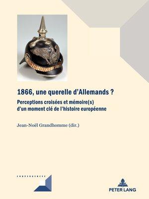 cover image of 1866, une querelle d'Allemands?