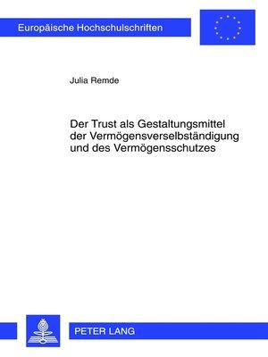 cover image of Der Trust als Gestaltungsmittel der Vermoegensverselbstaendigung und des Vermoegensschutzes