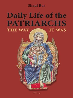 cover image of Daily Life of the Patriarchs