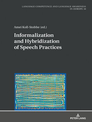 cover image of Informalization and Hybridization of Speech Practices