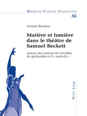 cover image of Matière et lumière dans le théâtre de Samuel Beckett