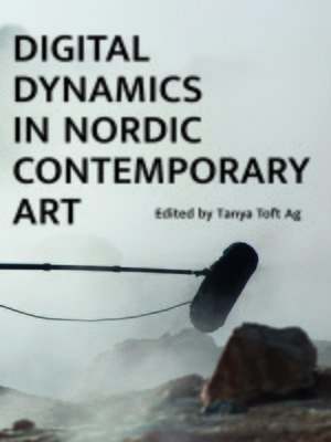 cover image of Digital Dynamics in Nordic Contemporary Art