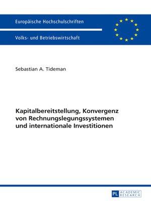 cover image of Kapitalbereitstellung, Konvergenz von Rechnungslegungssystemen und internationale Investitionen