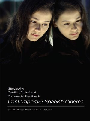 cover image of (Re)viewing Creative, Critical and Commercial Practices in Contemporary Spanish Cinema