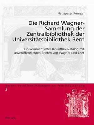 cover image of Die Richard Wagner-Sammlung der Zentralbibliothek der Universitaetsbibliothek Bern