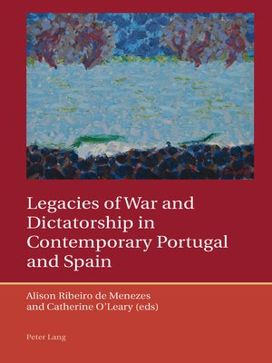 cover image of Legacies of War and Dictatorship in Contemporary Portugal and Spain