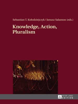 cover image of Knowledge, Action, Pluralism