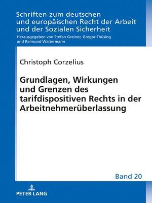 cover image of Grundlagen, Wirkungen und Grenzen des tarifdispositiven Rechts in der Arbeitnehmerueberlassung
