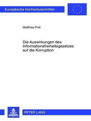 cover image of Die Auswirkungen des Informationsfreiheitsgesetzes auf die Korruption