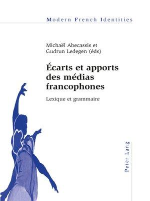 cover image of Écarts et apports des médias francophones