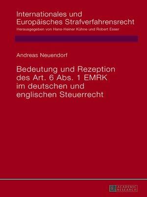 cover image of Bedeutung und Rezeption des Art. 6 Abs. 1 EMRK im deutschen und englischen Steuerrecht