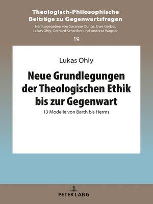 cover image of Neue Grundlegungen der Theologischen Ethik bis zur Gegenwart