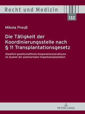 cover image of Die Tätigkeit der Koordinierungsstelle nach § 11 Transplantationsgesetz