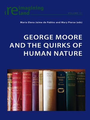 cover image of George Moore and the Quirks of Human Nature