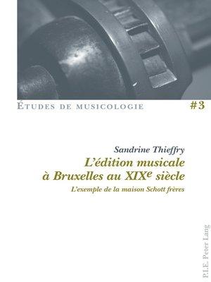 cover image of Lédition musicale à Bruxelles au XIXe siècle