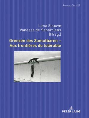 cover image of Grenzen des Zumutbaren  Aux frontières du tolérable