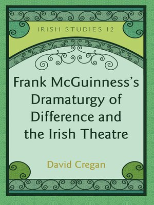 cover image of Frank McGuinnesss Dramaturgy of Difference and the Irish Theatre