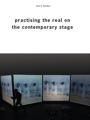 cover image of Practising the Real on the Contemporary Stage