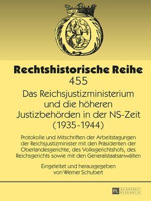 cover image of Das Reichsjustizministerium und die hoeheren Justizbehoerden in der NS-Zeit (19351944)